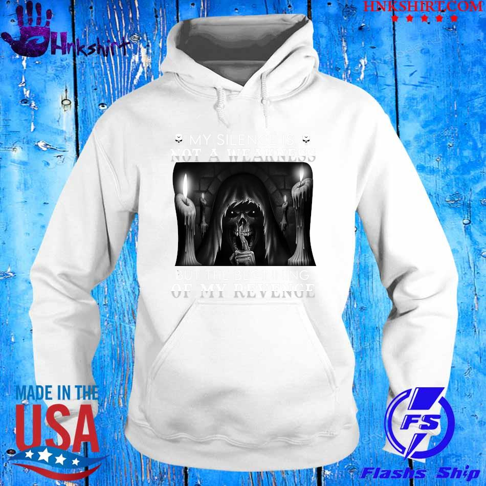 My Silence is not a Weakness but the beginning of my revenge s hoddie.jpg