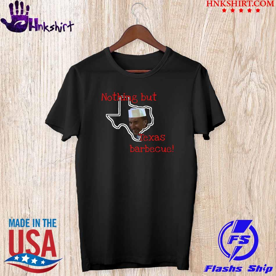 Nothing but Texas Barbecue shirt