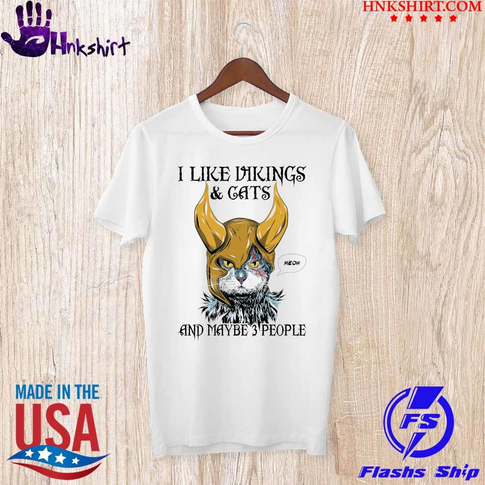 Official I like Vikings and Cats Meow and maybe 3 people shirt