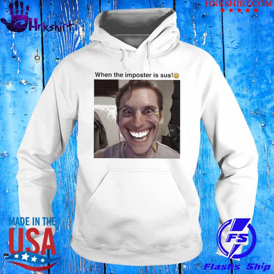 Official When The Imposter Is Sus Shirt hoddie.jpg