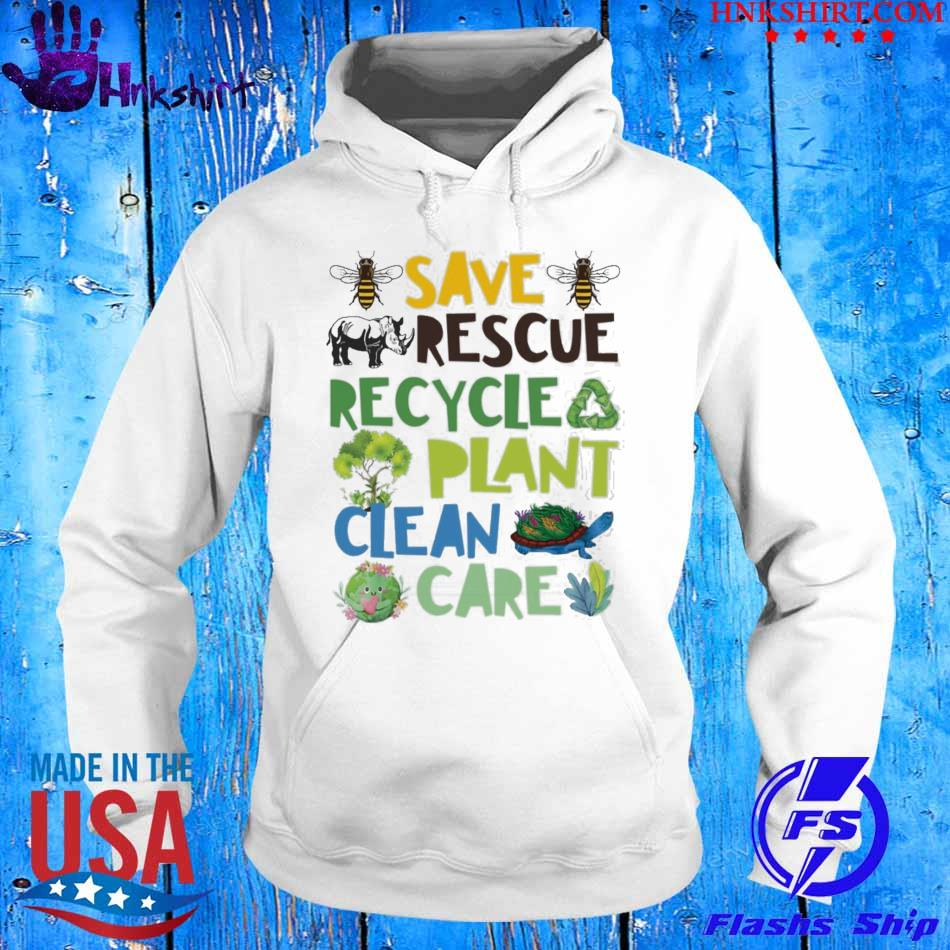Save Rescue Recycle Plant Clean Care Shirt hoddie.jpg
