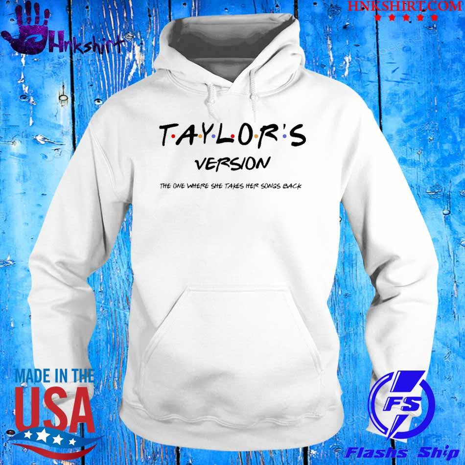 Taylor's Version The One Where She Takes Her Songs Back Shirt hoddie.jpg