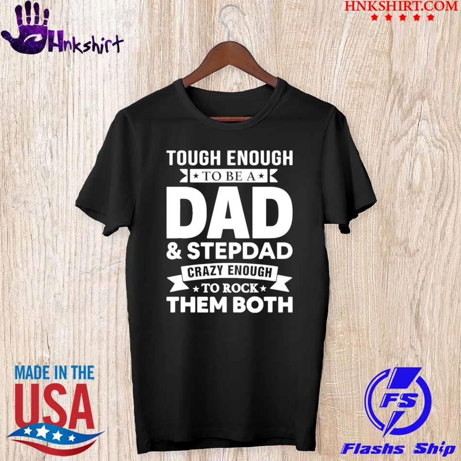 Personalize Tough Enough To Be A Dad /& Stepdad Crazy Enough To Rock Them Both Shirt Gift for Husband Dad Pug Lover Shirt Dad Dog Shirt