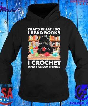 Black cat thats what I do I read books I crochet and I know things s hoddie.jpg