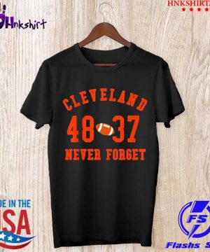 Cleveland 48 37 Never Forget Football Shirt