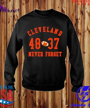Cleveland 48 37 Never Forget Football Shirt sweater.jpg