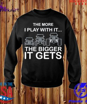 Jeep the more I play with it the bigger it gets s sweater.jpg