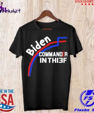 Joe Biden Commander In Thief Not Chief Trump Election Fraud Shirt