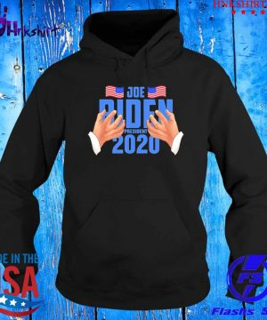 Joe Biden Hands Joe Biden 2020 Shirt hoddie.jpg