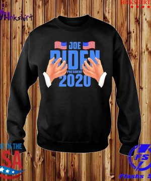 Joe Biden Hands Joe Biden 2020 Shirt sweater.jpg