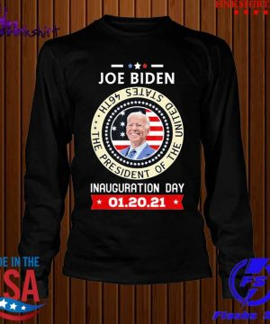 Joe Biden Inauguration Day 46th President 2021 Shirt longsleeve.jpg