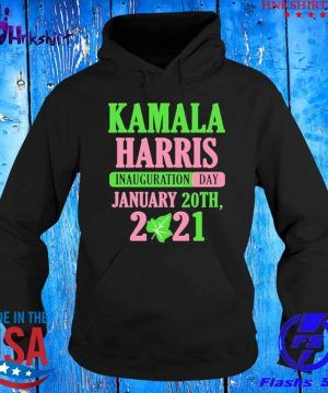 Kamala Harris Inauguration Day 2021 Shirt hoddie.jpg